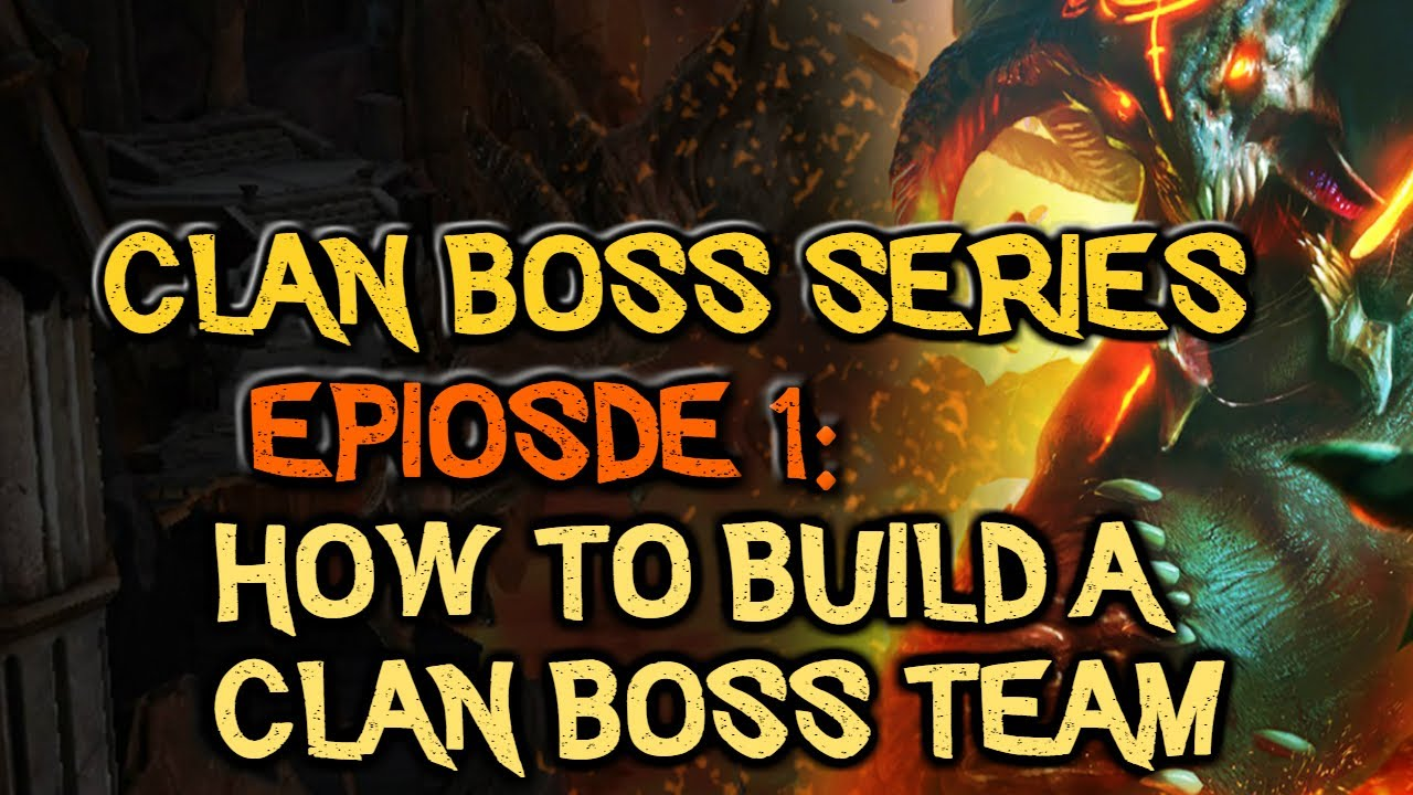 Episode 1: How to build a Clan Boss team