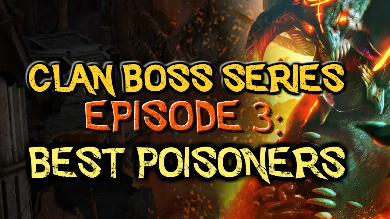 Episode 3: The best poisoners in the game to kill the Clan Boss